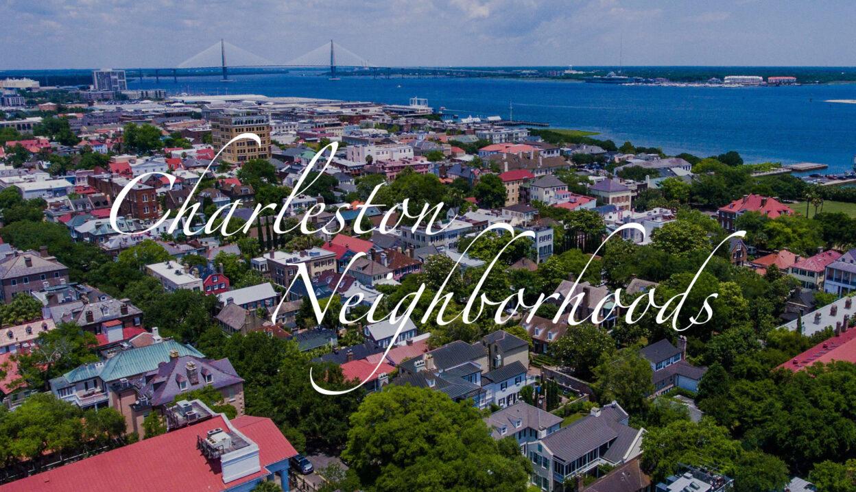 Charleston Neighborhoods Guide