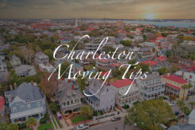 Tips for Moving to Charleston, SC by the DHM Blog